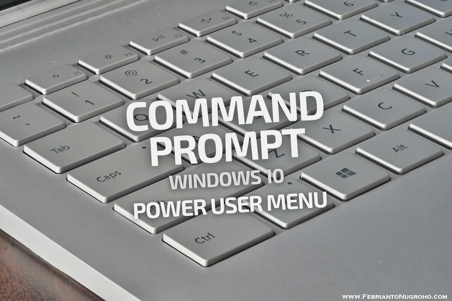 Membuka Command Prompt di Windows 10 via Power User Menu