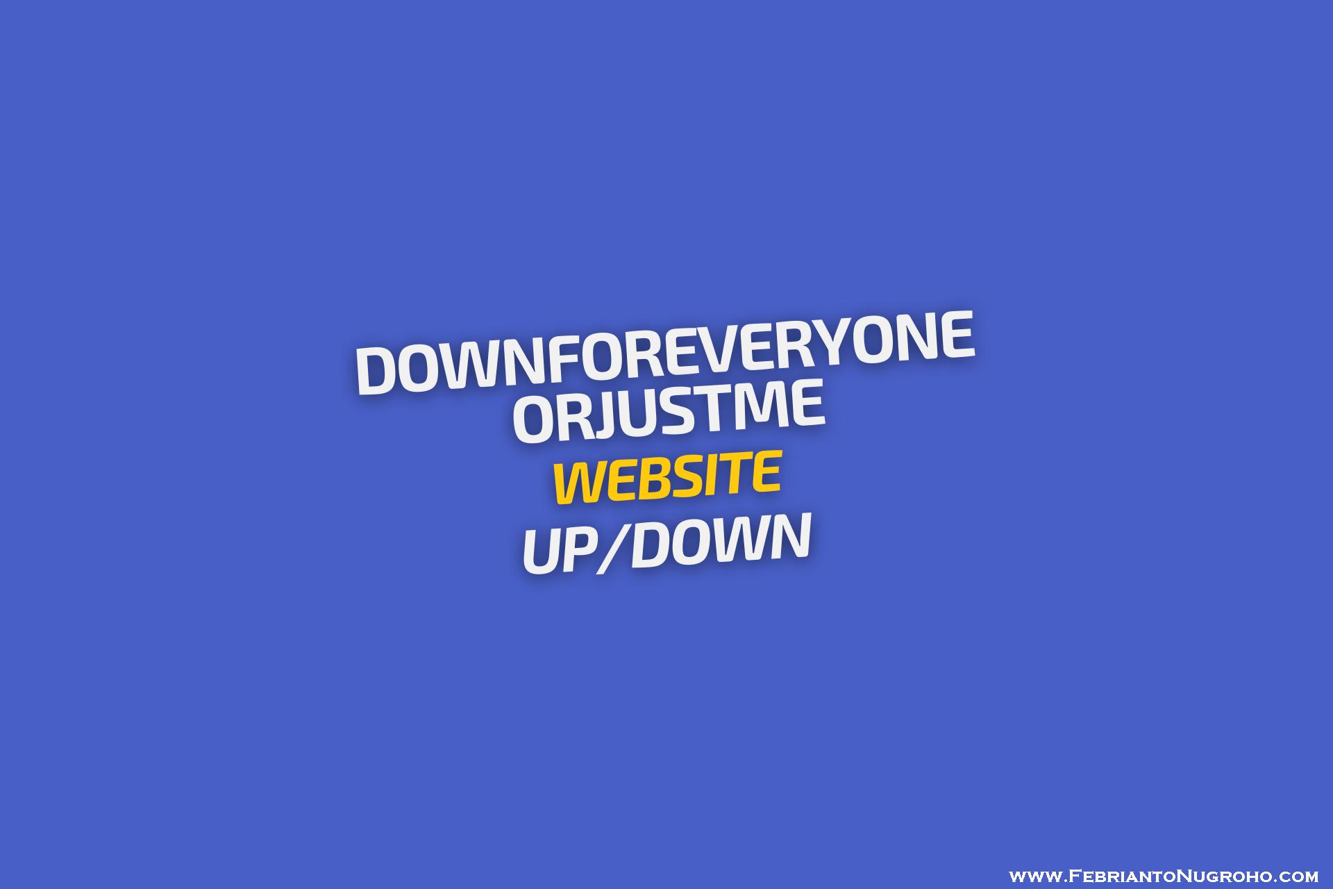 Mengecek Website Up/Down Menggunakan DownForEveryoneOrJustMe