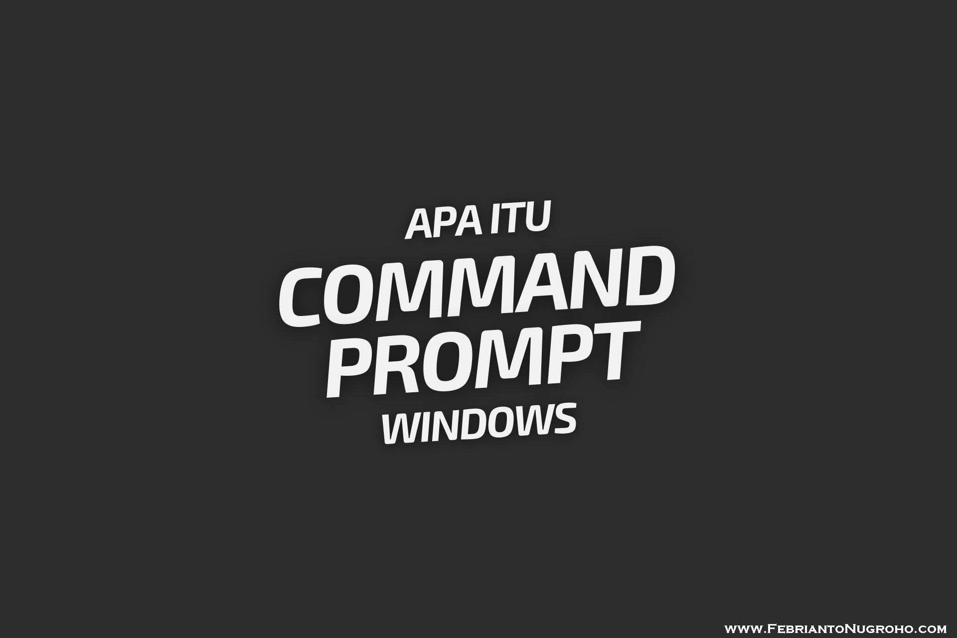 Apa Itu Command Prompt